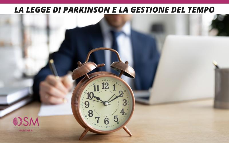 Il Time Management spiegato attraverso la Legge di Parkinson