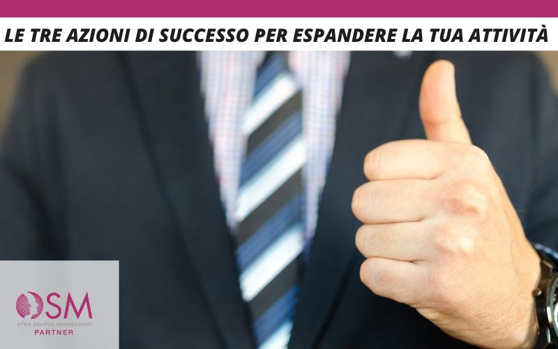 Tre azioni di successo per espandere la tua attività
